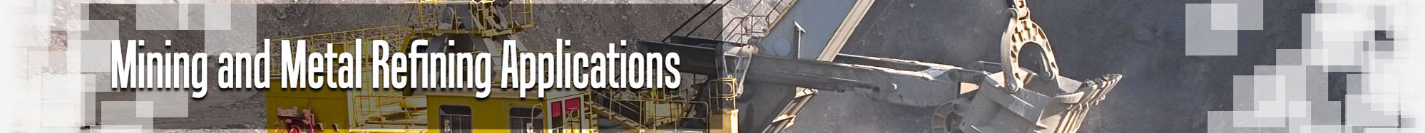 Mining and Metal Refining Applications