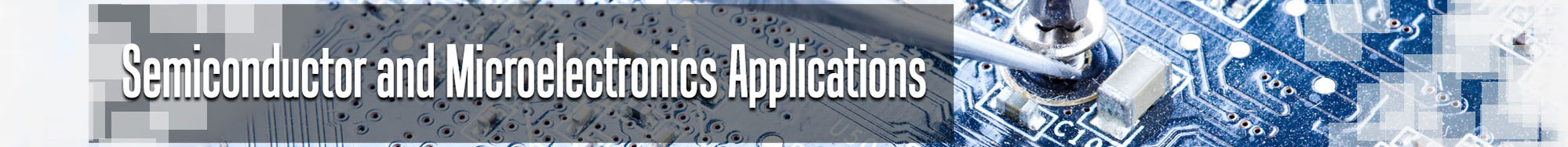 Semiconductor and Microelectronics Applications